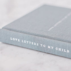 Premium Linen Cloth Cover: Love Letters to my Child, a journal by the grace files