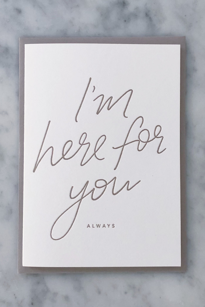 I'm Here For You Always letterpress card