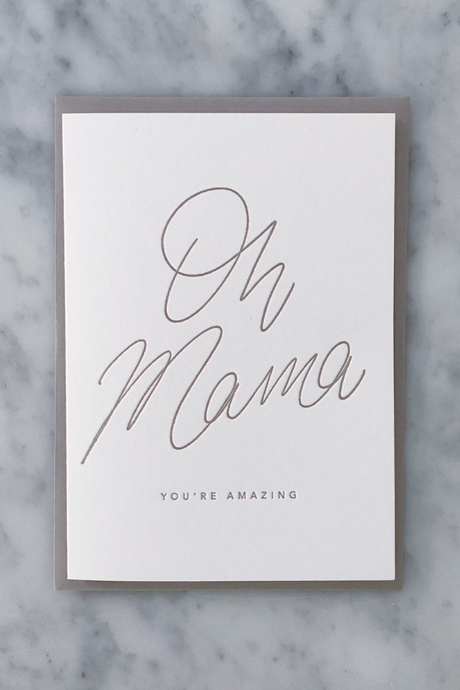 Oh Mama You're Amazing letterpress card